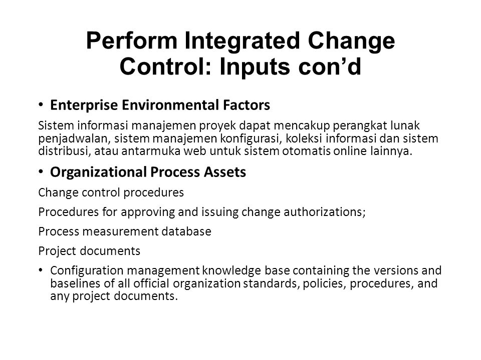 Perform Integrated Change Control: Inputs con'd