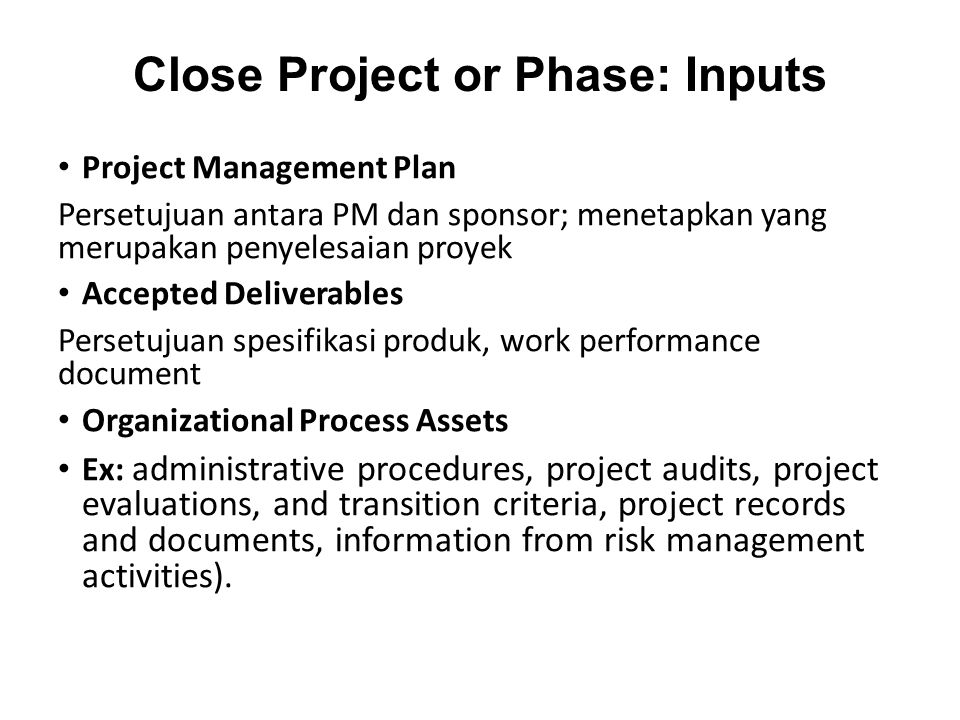 Close Project or Phase: Inputs