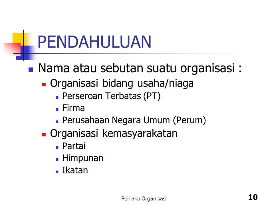 PENDAHULUAN Nama atau sebutan suatu organisasi :