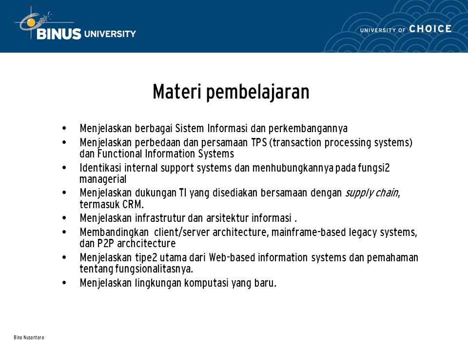 Materi pembelajaran Menjelaskan berbagai Sistem Informasi dan perkembangannya.