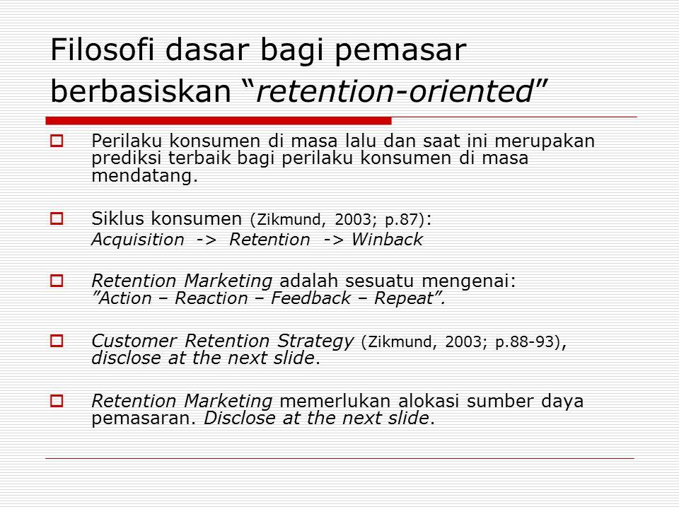 Filosofi dasar bagi pemasar berbasiskan retention-oriented