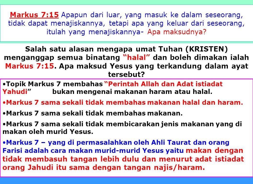 Markus 7:15 Apapun dari luar, yang masuk ke dalam seseorang, tidak dapat menajiskannya, tetapi apa yang keluar dari seseorang, itulah yang menajiskannya- Apa maksudnya