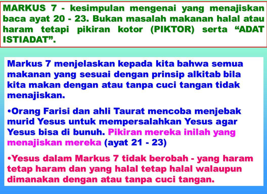 MARKUS 7 - kesimpulan mengenai yang menajiskan baca ayat 20 - 23