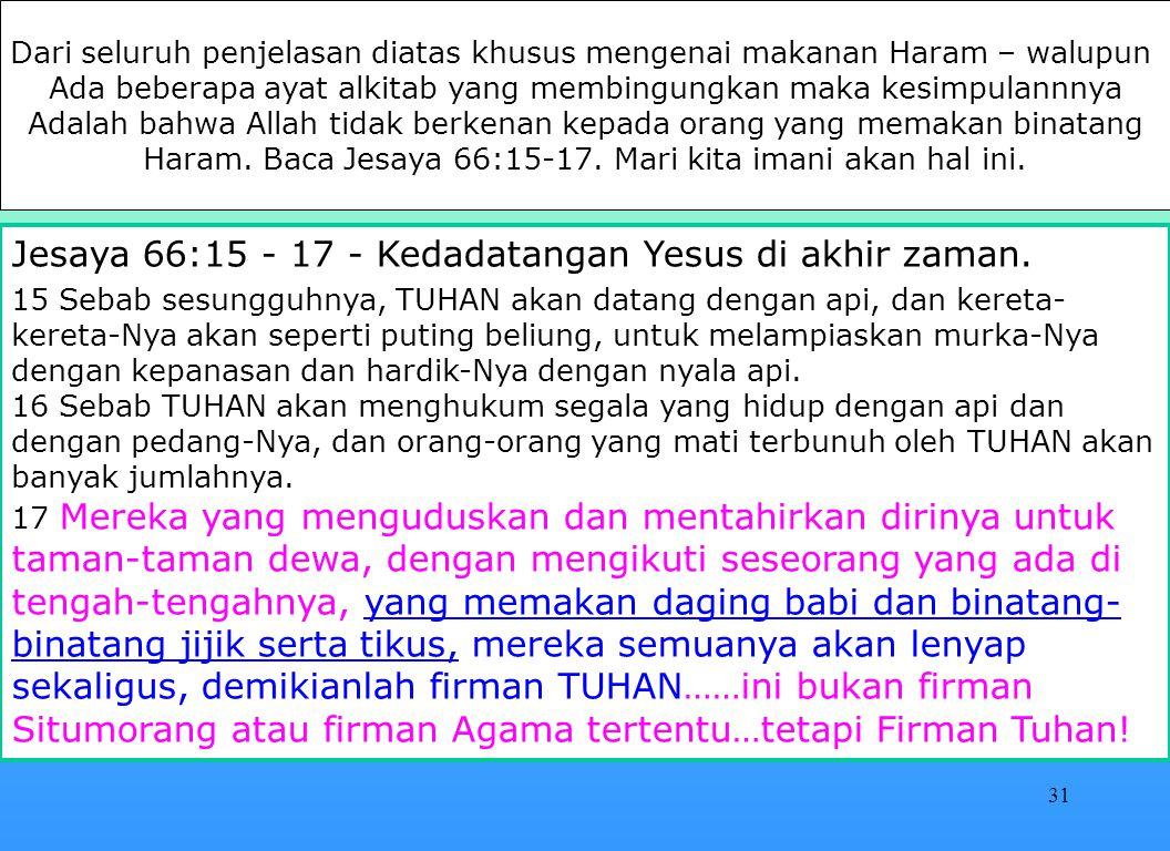 Jesaya 66:15 - 17 - Kedadatangan Yesus di akhir zaman.