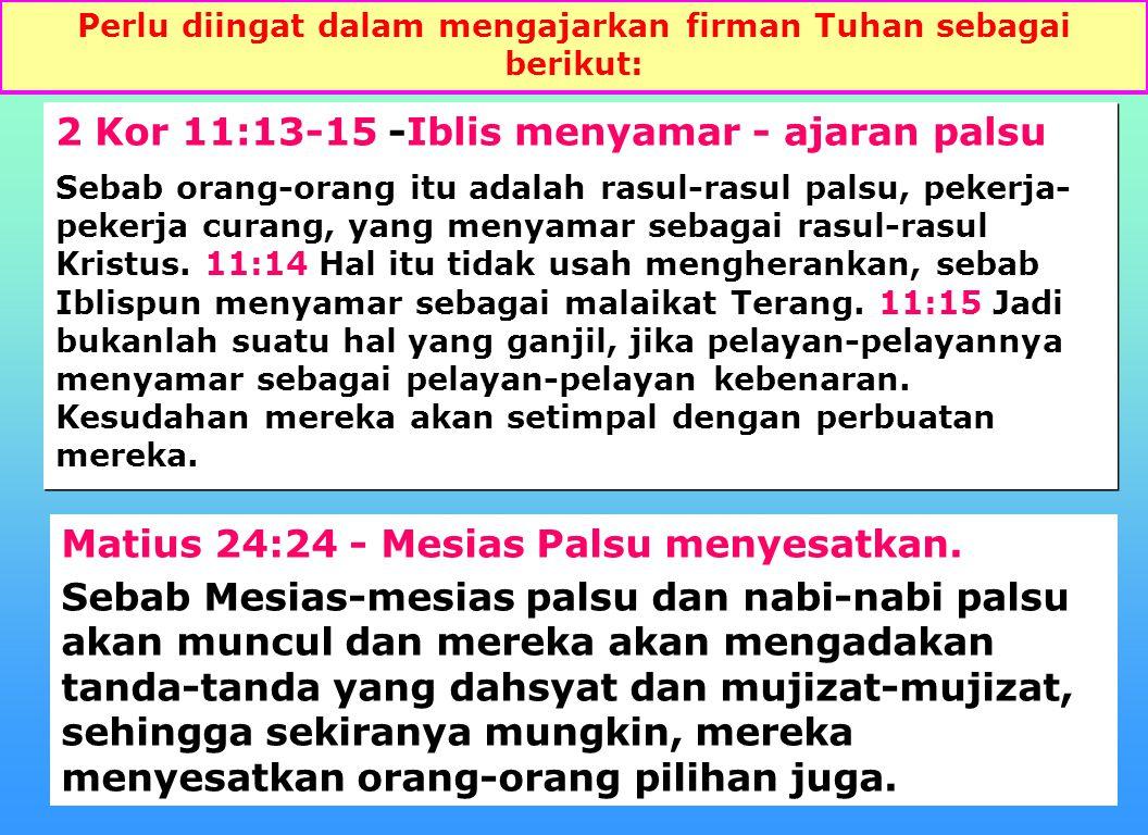Perlu diingat dalam mengajarkan firman Tuhan sebagai berikut: