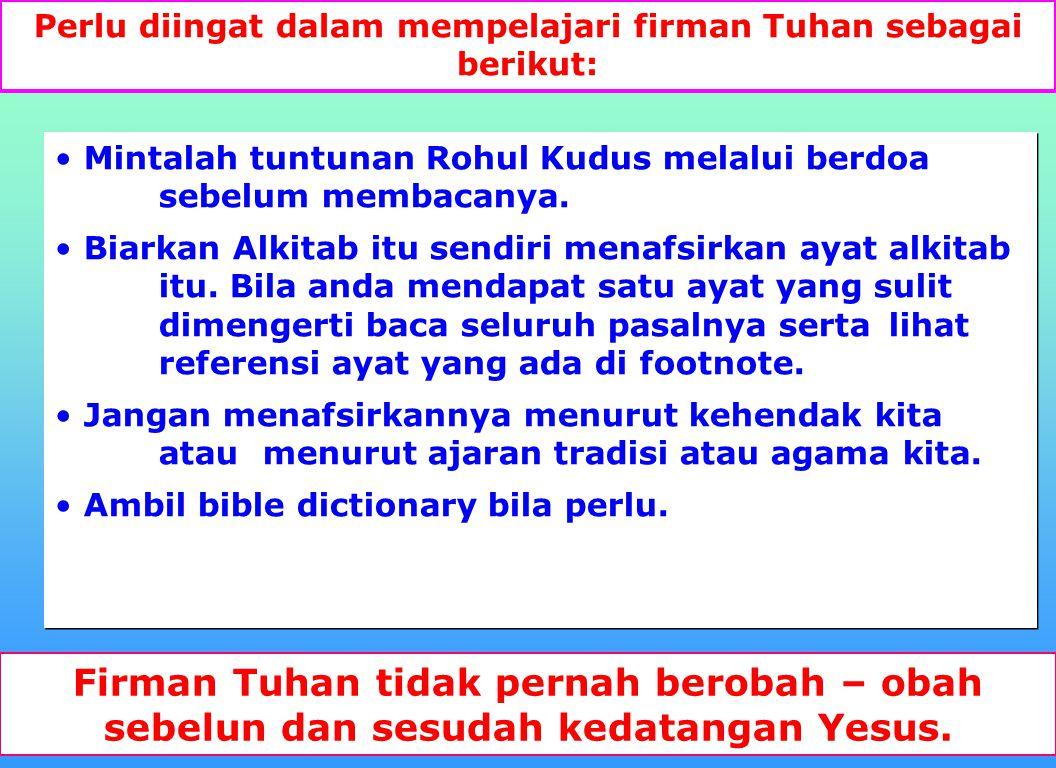 Perlu diingat dalam mempelajari firman Tuhan sebagai berikut: