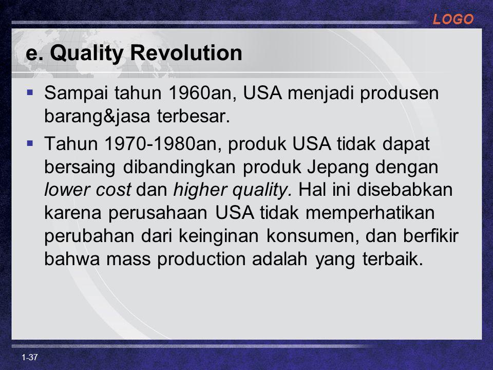 e. Quality Revolution Sampai tahun 1960an, USA menjadi produsen barang&jasa terbesar.