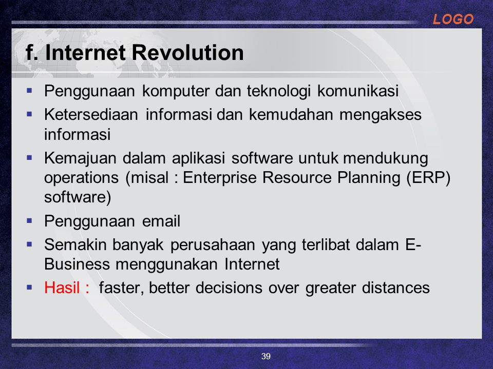 f. Internet Revolution Penggunaan komputer dan teknologi komunikasi