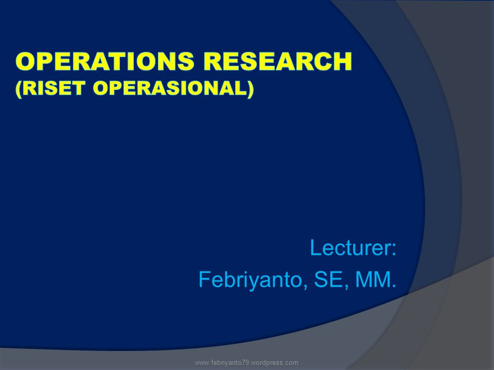 Operations Research (RISET OPERASIONAL)