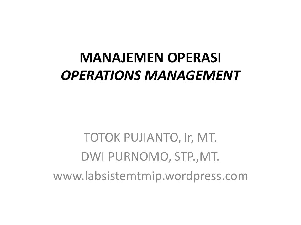 MANAJEMEN OPERASI OPERATIONS MANAGEMENT