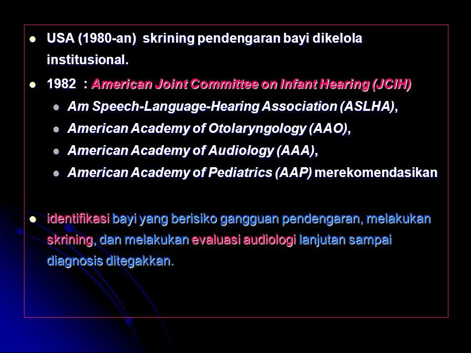 USA (1980-an) skrining pendengaran bayi dikelola institusional.