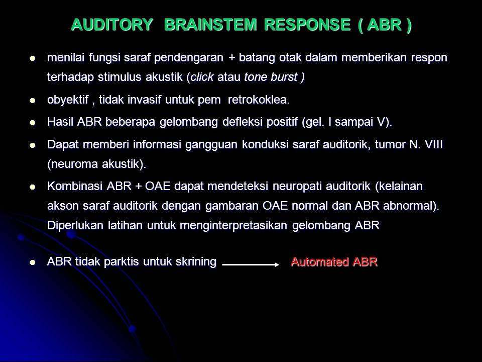 AUDITORY BRAINSTEM RESPONSE ( ABR )