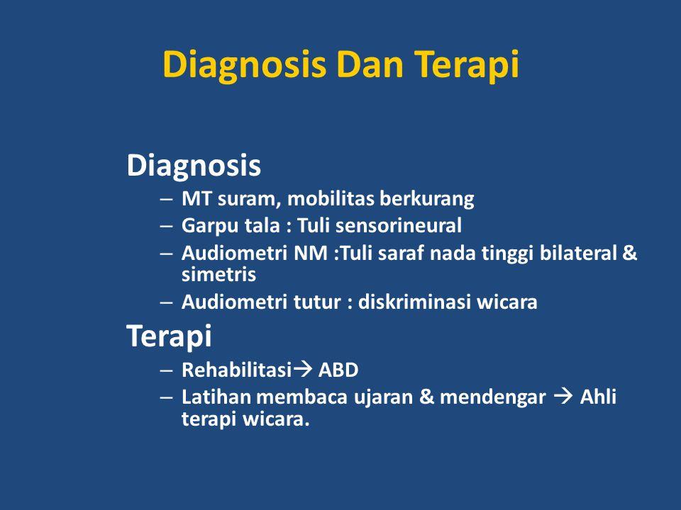Diagnosis Dan Terapi Diagnosis Terapi MT suram, mobilitas berkurang