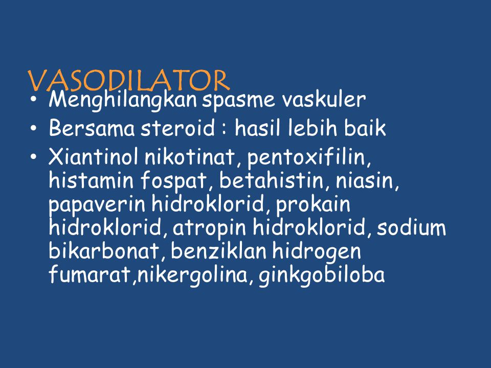 VASODILATOR Menghilangkan spasme vaskuler