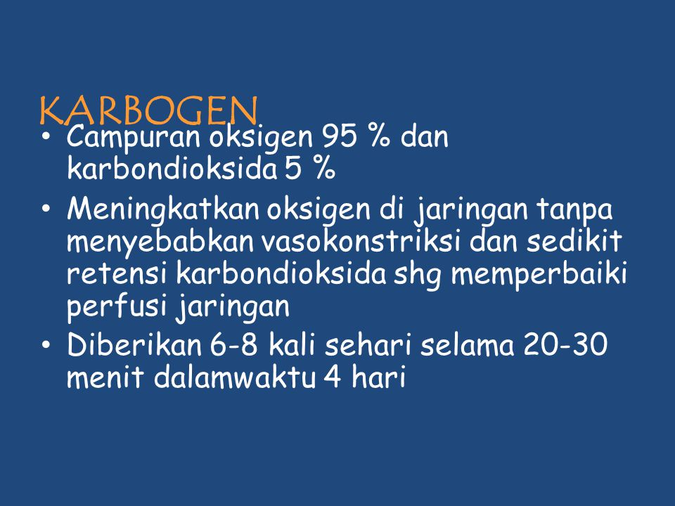 KARBOGEN Campuran oksigen 95 % dan karbondioksida 5 %
