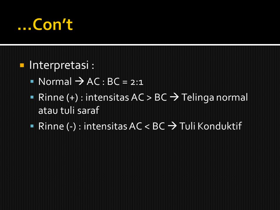 …Con't Interpretasi : Normal  AC : BC = 2:1