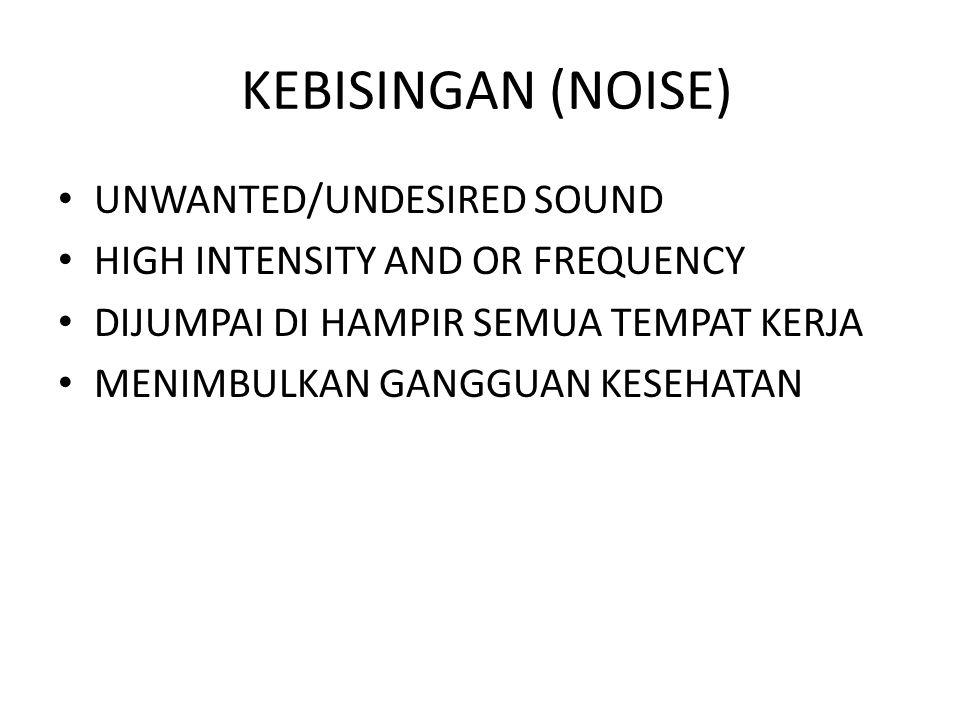 KEBISINGAN (NOISE) UNWANTED/UNDESIRED SOUND