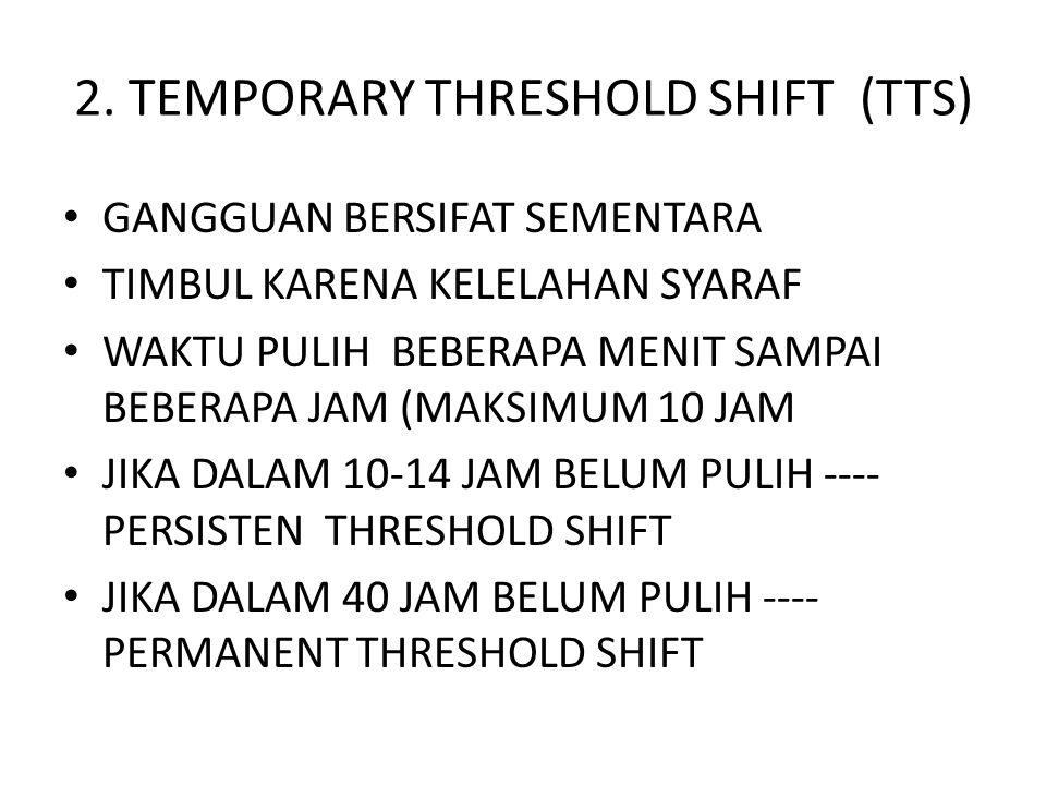 2. TEMPORARY THRESHOLD SHIFT (TTS)