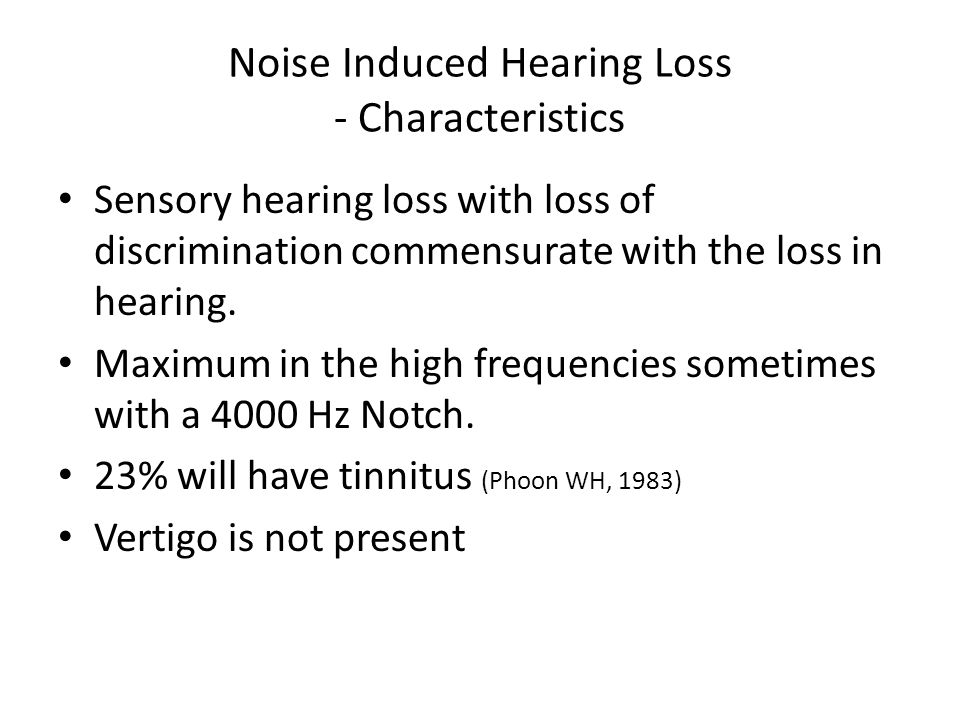 Noise Induced Hearing Loss - Characteristics
