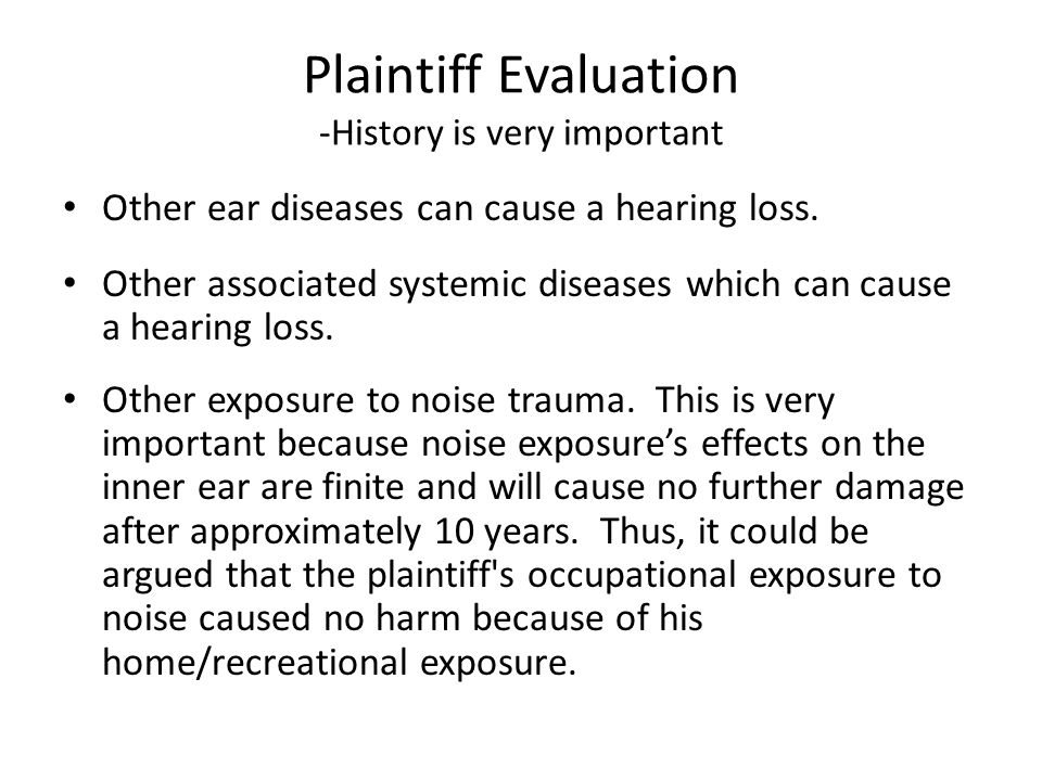 Plaintiff Evaluation -History is very important
