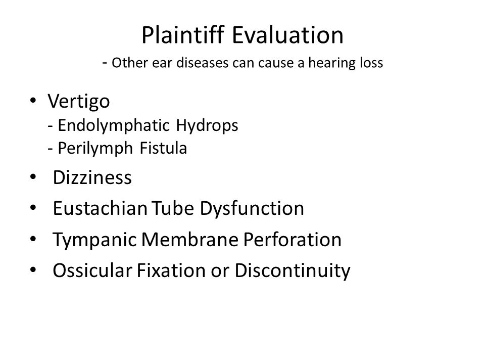 Plaintiff Evaluation - Other ear diseases can cause a hearing loss