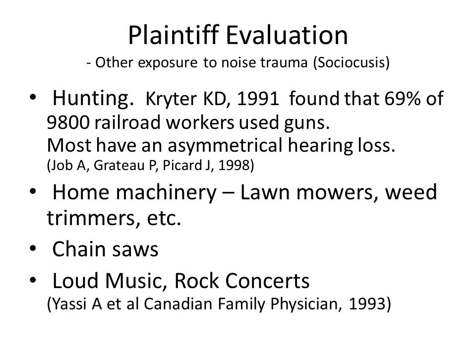 Plaintiff Evaluation - Other exposure to noise trauma (Sociocusis)