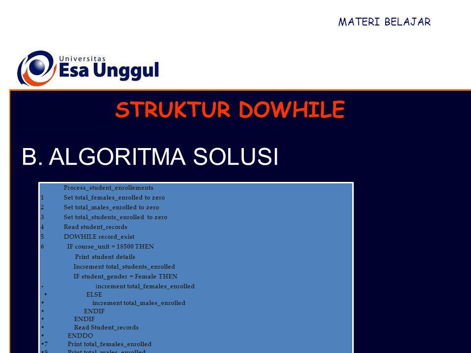 B. ALGORITMA SOLUSI STRUKTUR DOWHILE MATERI BELAJAR