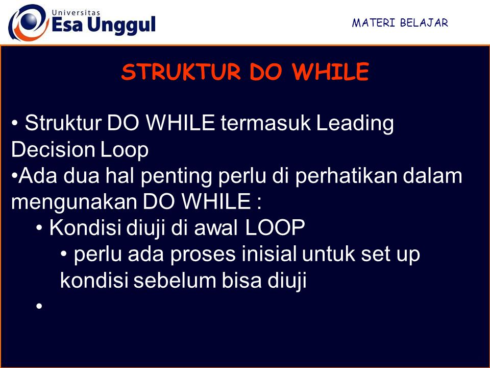 Struktur DO WHILE termasuk Leading Decision Loop