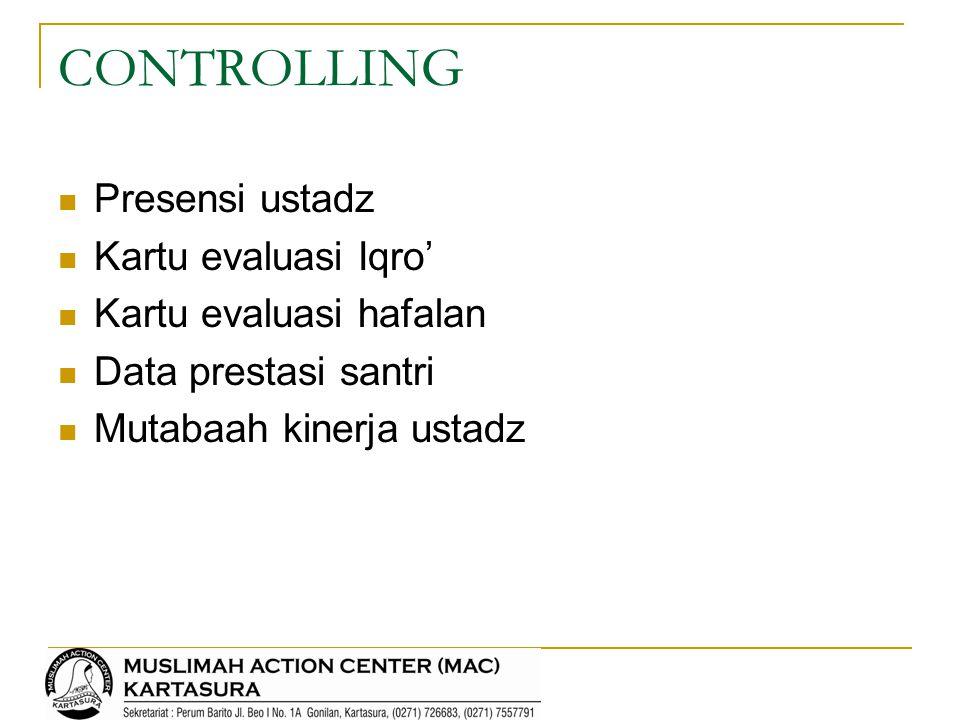 CONTROLLING Presensi ustadz Kartu evaluasi Iqro'