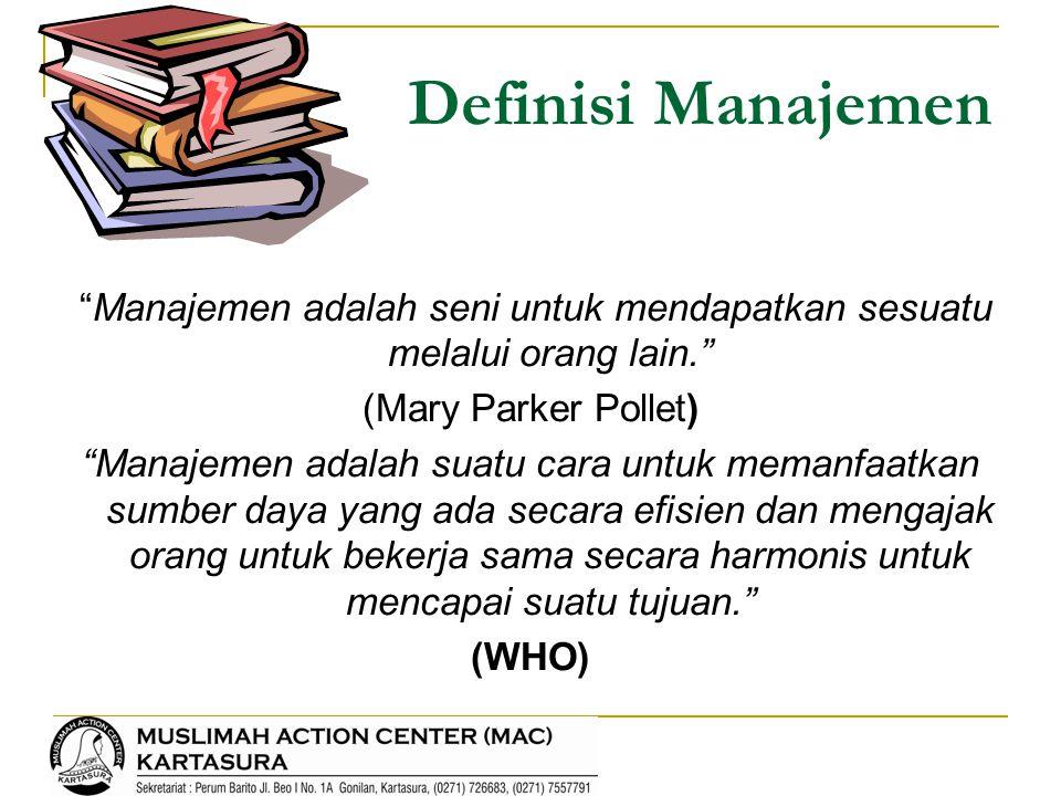 Manajemen adalah seni untuk mendapatkan sesuatu melalui orang lain.