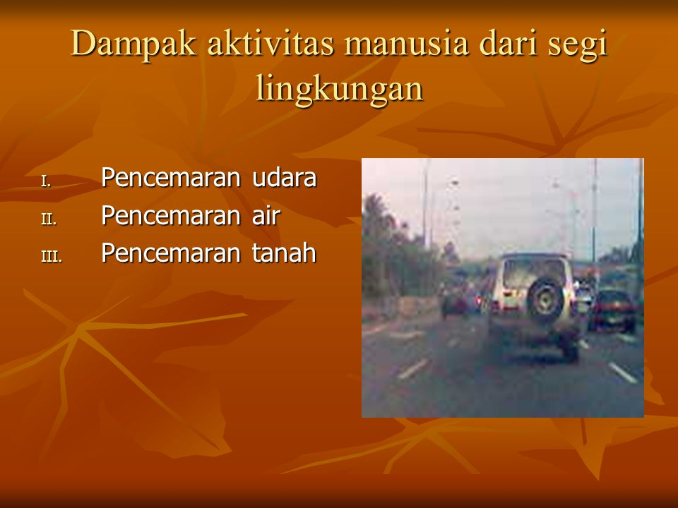Dampak aktivitas manusia dari segi lingkungan