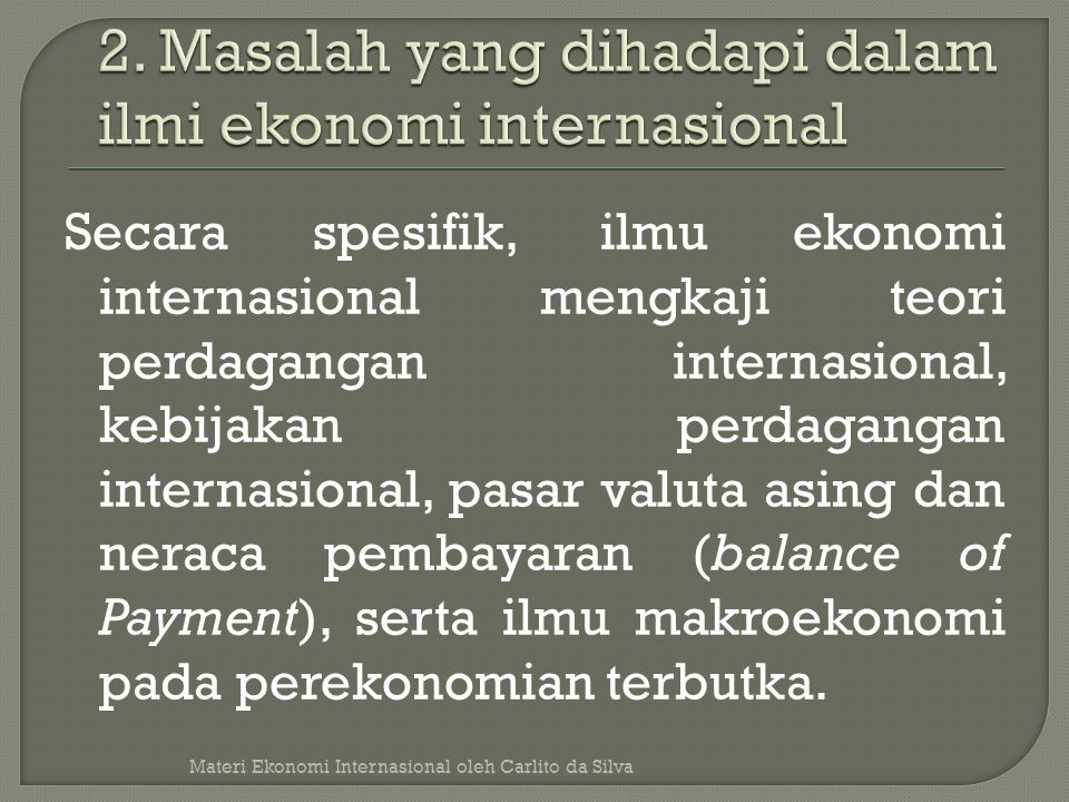 2. Masalah yang dihadapi dalam ilmi ekonomi internasional