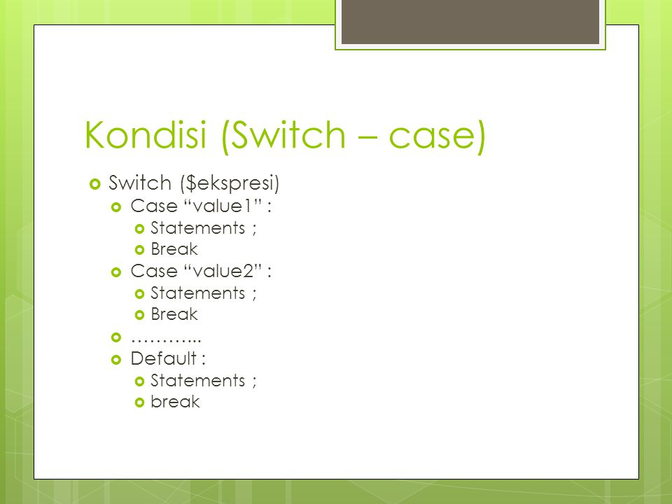 Kondisi (Switch – case)