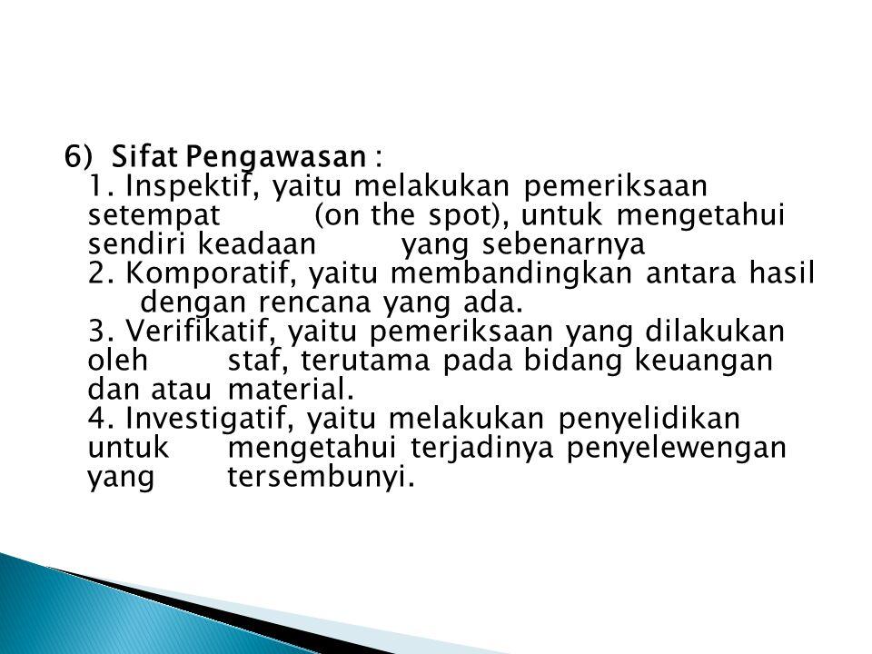 6) Sifat Pengawasan : 1.