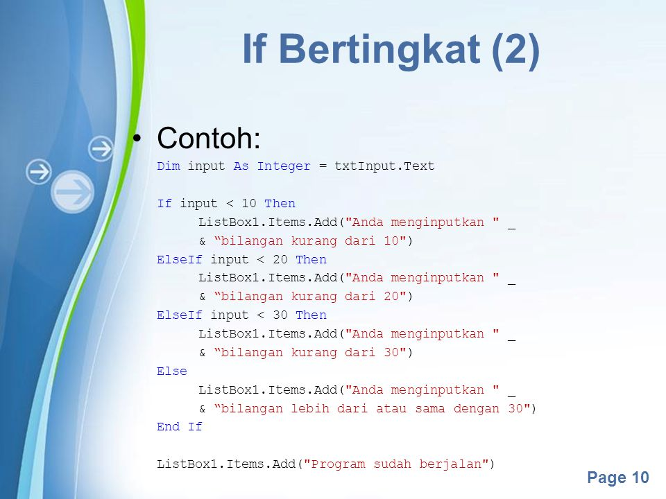 If Bertingkat (2) Contoh: Dim input As Integer = txtInput.Text