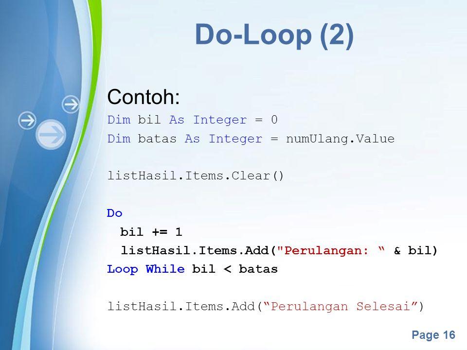 Do-Loop (2) Contoh: Dim bil As Integer = 0