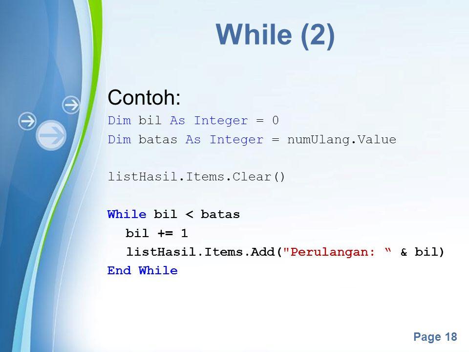 While (2) Contoh: Dim bil As Integer = 0