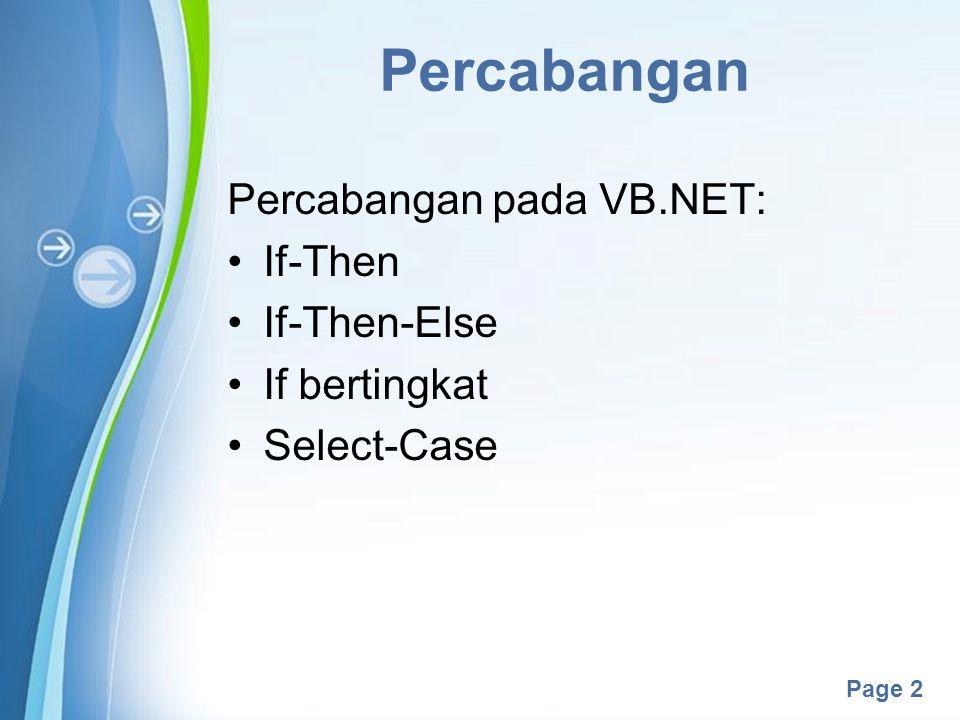Percabangan Percabangan pada VB.NET: If-Then If-Then-Else