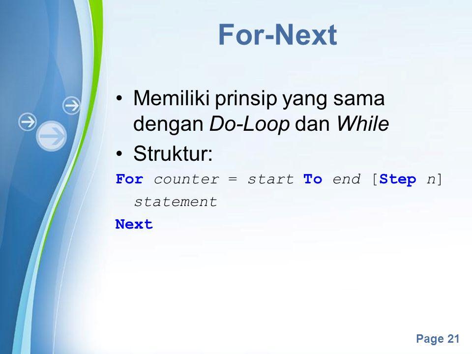 For-Next Memiliki prinsip yang sama dengan Do-Loop dan While Struktur: