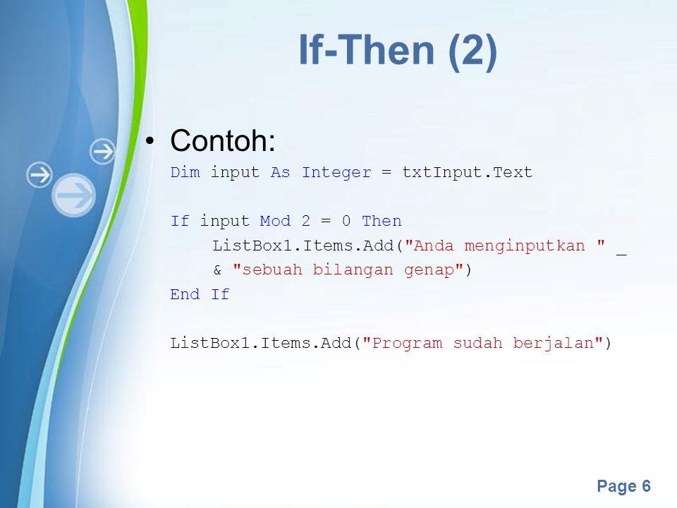 If-Then (2) Contoh: Dim input As Integer = txtInput.Text