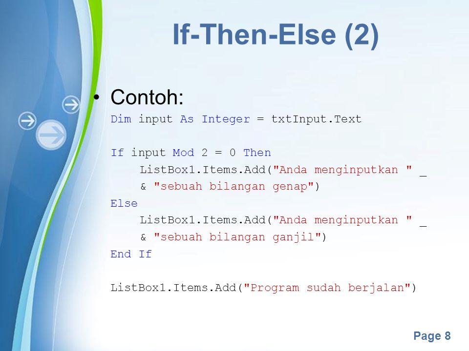 If-Then-Else (2) Contoh: Dim input As Integer = txtInput.Text