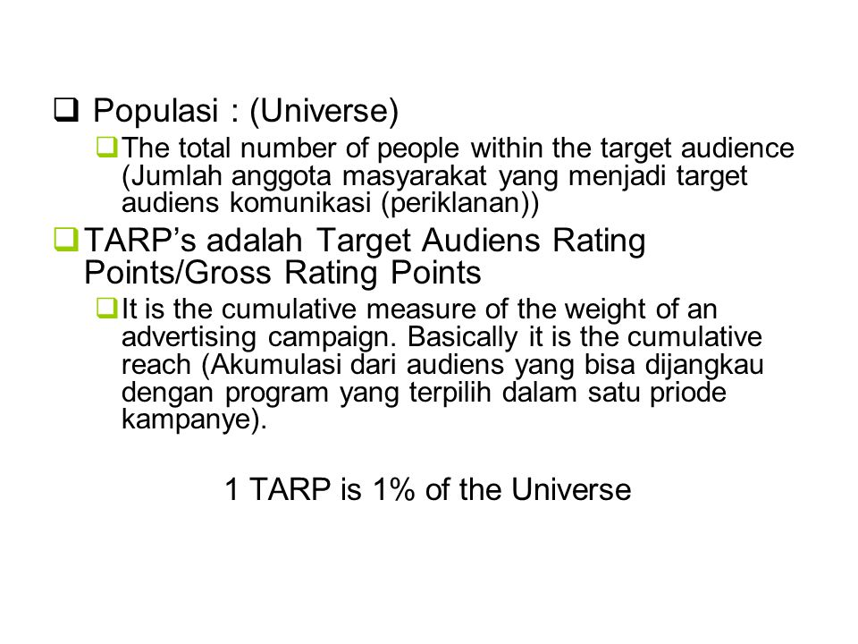TARP's adalah Target Audiens Rating Points/Gross Rating Points