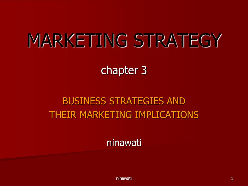 MARKETING STRATEGY chapter 3 BUSINESS STRATEGIES AND