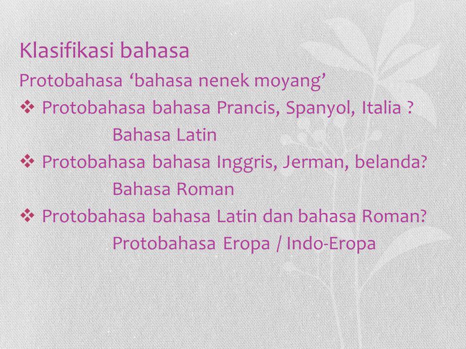 Klasifikasi bahasa Protobahasa 'bahasa nenek moyang'