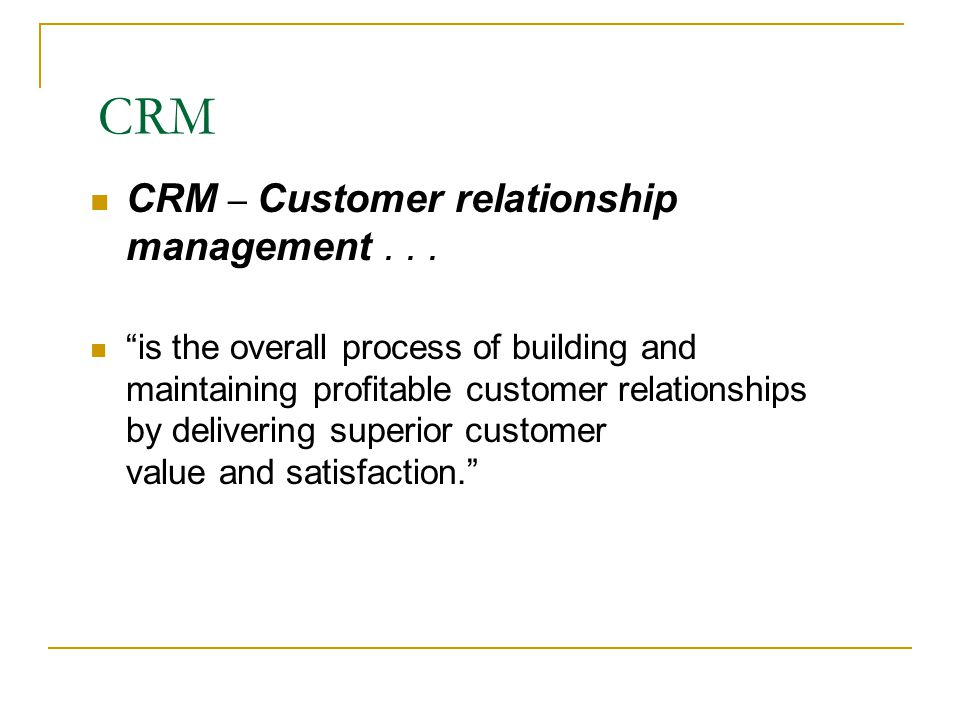 CRM CRM – Customer relationship management . . .