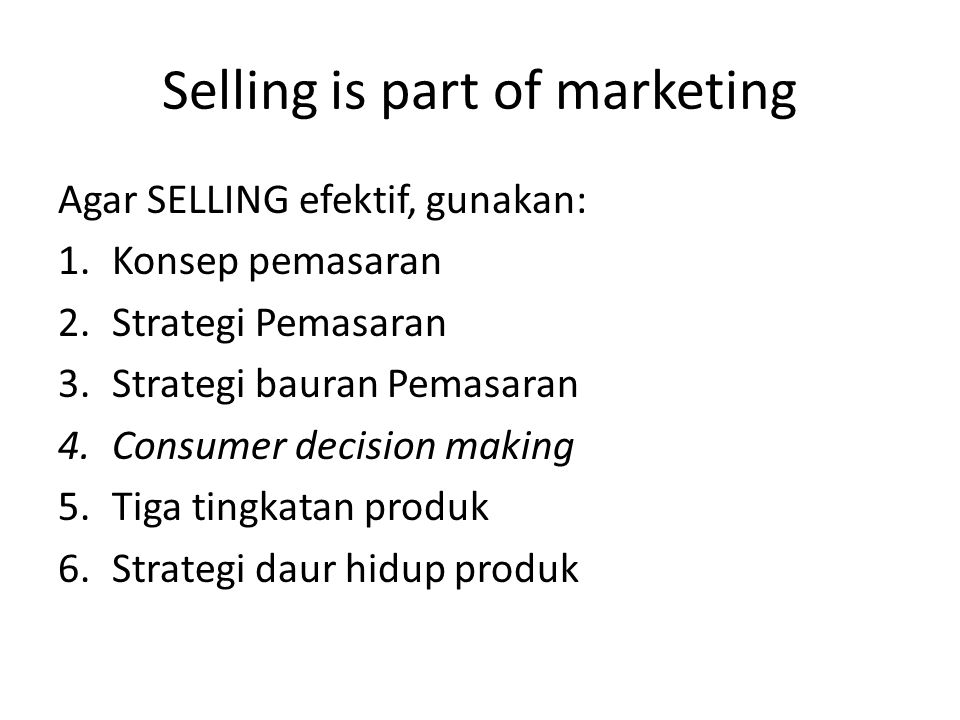 Selling is part of marketing