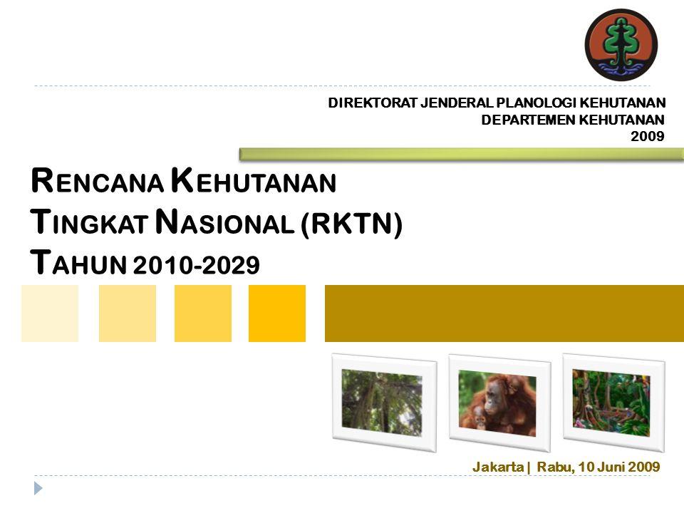 RENCANA KEHUTANAN TINGKAT NASIONAL (RKTN) TAHUN 2010-2029