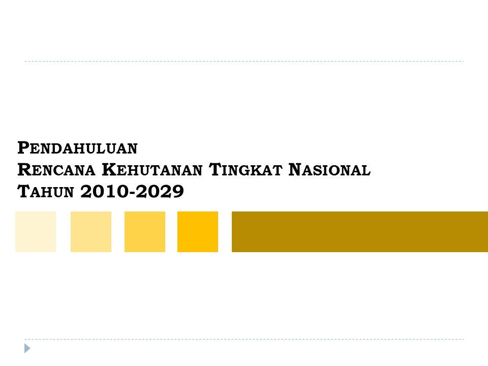 Pendahuluan Rencana Kehutanan Tingkat Nasional Tahun 2010-2029