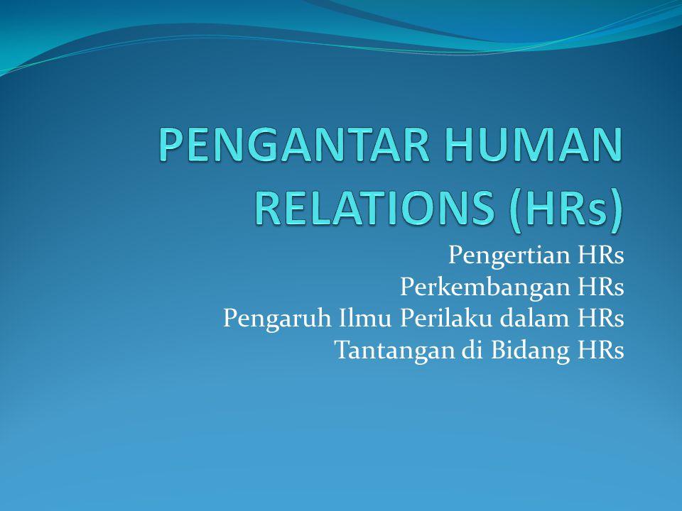 PENGANTAR HUMAN RELATIONS (HRs)