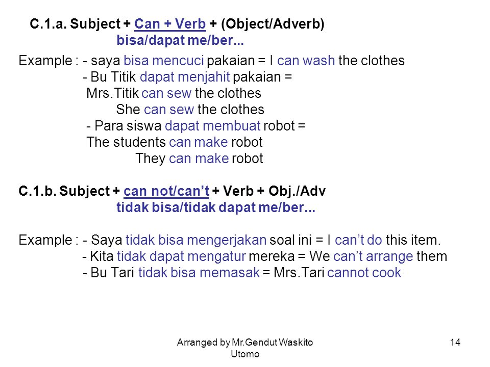 C.1.a. Subject + Can + Verb + (Object/Adverb) bisa/dapat me/ber...